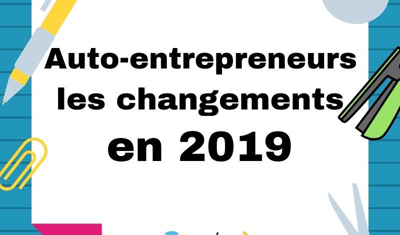 auto-entrepreneurs ce qui change en 2019