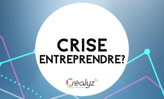 créer son entreprise en période de crise